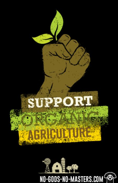 Support organic agriculture - Eco-friendly T-shirt