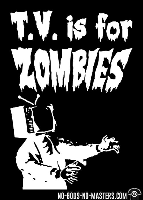 T.V. is for zombies - Activista Camiseta
