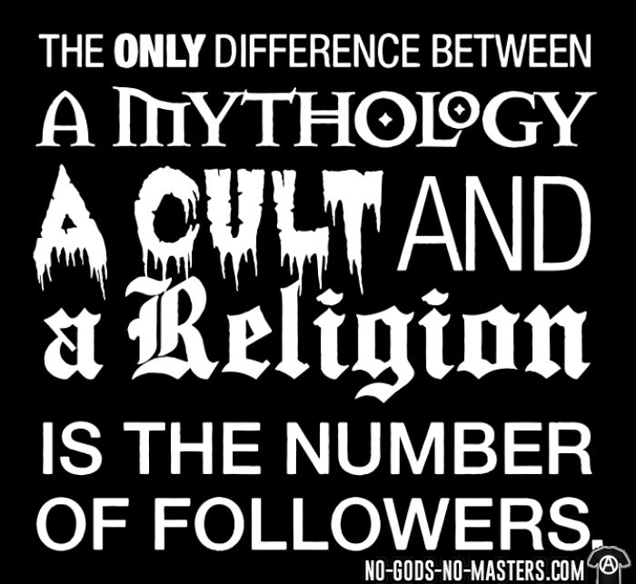 The only difference between a mythology, a cult and a religion is the number of followers - Atheist Women T-shirt