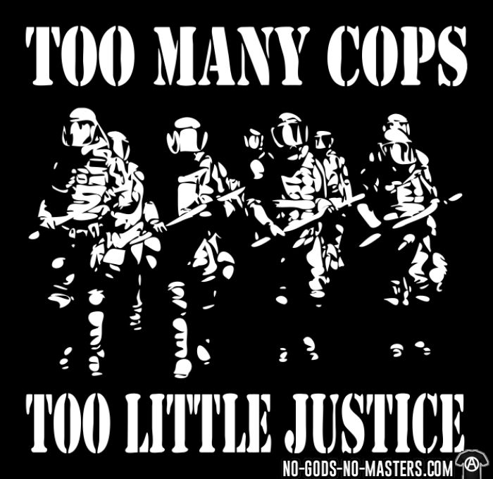 Too many cops, too little justice - ACAB T-shirt
