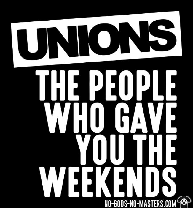 Unions - the people who gave you the weekends - Working Class Women T-shirt