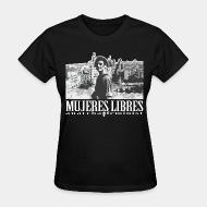Women T-shirt Mujeres libres anarcha-feminist