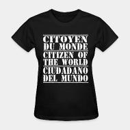 Women's t-shirt Citoyen du monde - citizen of the world - ciudadano del mundo