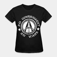 Women's t-shirt No government no wars