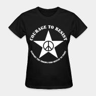 Women's t-shirt Courage to resist - support the troops who refuse to fight