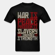 T-shirt War is peace - Freedom is slavery and ignorance is strength (1984)