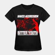 Women's t-shirt Naked aggression bitter youth