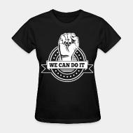 Women's t-shirt We can do it