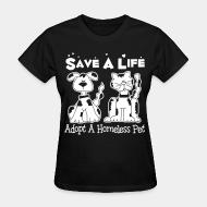 Women's t-shirt Save a life - adopt a homeless pet