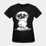 Women's t-shirt Save the planet!