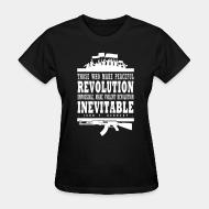 Women's t-shirt Those who make peaceful revolution impossible, make violent revolution inevitable  (John F. Kennedy)