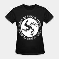Women's t-shirt Destroy all forms of fascism
