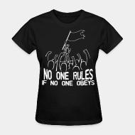 Women's t-shirt No one rules if no one obeys