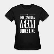 Women T-shirt This is what a vegan looks like