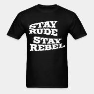 Standard t-shirt (unisex) Stay rude stay rebel