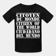 Kid tshirt Citoyen du monde - citizen of the world - ciudadano del mundo