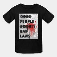 Kid's t-shirt Good people disobey bad laws