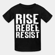 Kid tshirt Rise Rebel Resist