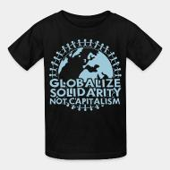 Kid's t-shirt Globalize solidarity not capitalism