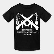 Kid's t-shirt I support native americans rights