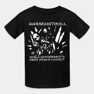 Kid tshirt Masskontroll - While governments exist peace cannot