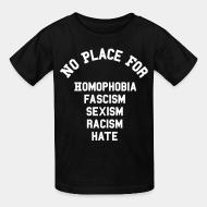 Kid's t-shirt No place for homophobia, fascism, sexism, racism, hate