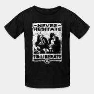 Kid tshirt Never hesitate to liberate