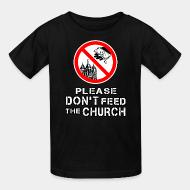 Kid's t-shirt Please don't feed the church