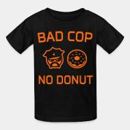 Kid tshirt Bad cop no donut