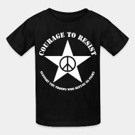 Kid's t-shirt Courage to resist - support the troops who refuse to fight