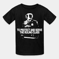 Kid's t-shirt To protect and serve the ruling class