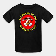 Kid tshirt All power to the working class