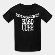 Kid tshirt Hard core