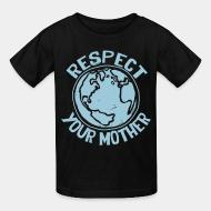 Kid's t-shirt Respect your mother