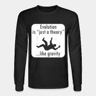 Long-sleeves crewneck Evolution is ''just a theory'' ...like gravity