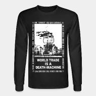 Long sleeves Leftover Crack - World trade is a death-machine