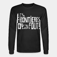Long sleeves Les frontières on s'en fout!
