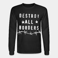 Long-sleeves crewneck Destroy all borders