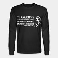 Long-sleeves crewneck We anarchists do not want to emancipate the people we want the people to emancipate themselves (Errico Malatesta)