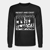 Long sleeves Resist And Exist