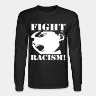 Long sleeves Fight racism!