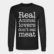 Long sleeves Real animal lovers don't eat meat