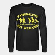 Long sleeves Nationalists not welcome. Your hatred is the problem