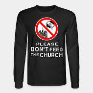Long-sleeves crewneck Please don't feed the church