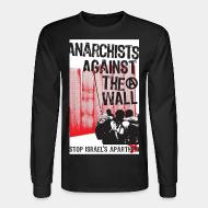 Long-sleeves crewneck Anarchists against the wall stop israel's apartheid
