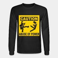 Long-sleeves crewneck Caution abuse of power
