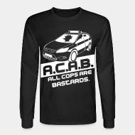 Long sleeves A.C.A.B. All Cops Are Bastards