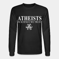 Long sleeves Atheists in science we trust