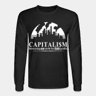 Long-sleeves crewneck Capitalism: destroying our earth for their profits