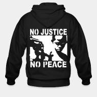 Zip hooded sweatshirt No justice no peace